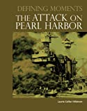 img - for Defining Moments: The Attack on Pearl Harbor book / textbook / text book