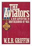 The Aviators (Brotherhood of War) (0399133801) by W.E.B. Griffin