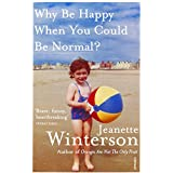 Why Be Happy When You Could Be Normal?by Jeanette Winterson