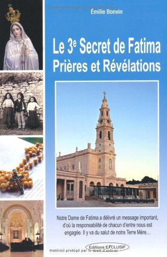 Le troisième secret de Fatima : Prières et révélations