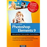 """Photoshop Elements 9 - Bilder optimieren, Fotos verwalten, Kreative Bildideen umsetzenvon """"Uli Ries"""""""