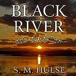 Black River   S. M. Hulse