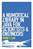 A Numerical Library in Java for Scientists and Engineers (1584884304) by Hang T. Lau