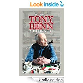 Tony Benn: A Biography