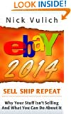 eBay 2014: Why You're Not Selling Anything on eBay, and What You Can Do About It (EBay Selling Made Easy)
