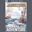 Sterling Point Books: Jamestown: The Perilous Adventure Audiobook by Olga Hall Quest Narrated by Cornelius Jones