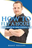 img - for How To Flip A House: 7 Fundamentals Of A Highly Successful Flip book / textbook / text book