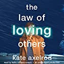 The Law of Loving Others (       UNABRIDGED) by Kate Axelrod Narrated by Hallie Cooper-Novack
