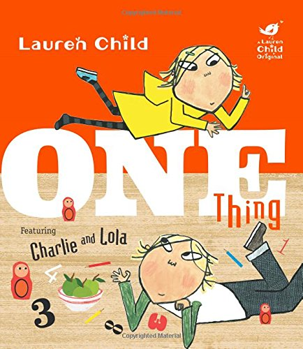 Charlie and Lola: One Thing ISBN-13 9781408339008