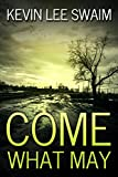 Come What May (A Sam Harlan Novel Book 1)