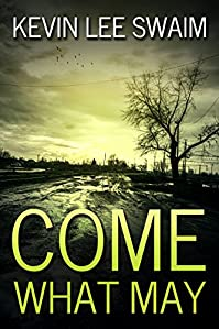 (FREE on 10/27) Come What May by Kevin Lee Swaim - http://eBooksHabit.com