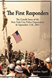 Anthea Appel The First Responders - The Untold Story of the New York City Police Department & Sept 11, 2001