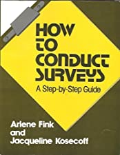 How to Conduct Surveys A Step by Step Guide by Arlene G. Fink