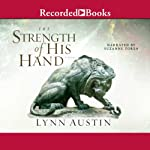 Strength of His Hand (       UNABRIDGED) by Lynn Austin Narrated by Suzanne Toren