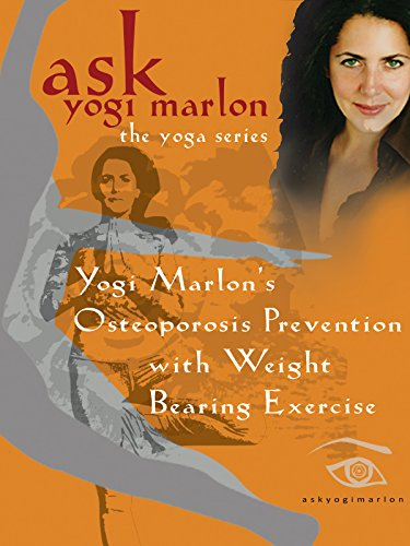 Yogi Marlon's Osteoporosis Prevention with Weight Bearing Postures