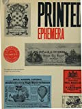 img - for PRINTED EPHEMERA: the changing uses of type and letterforms in English and American printing. book / textbook / text book