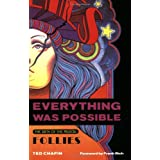 "Everything Was Possible: The Birth of the Musical ""Follies"": The Birth of the Musical ""Follies""by Theodore S. Chapin"