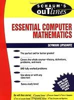 Schaum's Outline of Essential Computer Mathematics (Schaum's Outline Series)