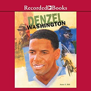 Denzel Washington: Black Americans of Achievement | [Anne Hill]