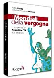 img - for I mondiali della vergogna. I campionati di Argentina '78 e la dittatura book / textbook / text book