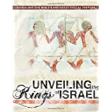 Unveiling the Kings of Israel: Revealing the Bible's Archaeological History ~ David Down