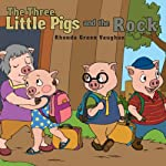 The Three Little Pigs and the Rock | Rhonda Green Vaughan