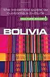 Bolivia - Culture Smart! The Essential Guide to Customs & Culture: The Essential Guide to Customs and Culture