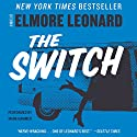 The Switch Audiobook by Elmore Leonard Narrated by Mark Hammer