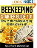 Beekeeping Starter Guide 101: How to start a beekeeping Hobby at low cost