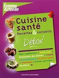 Cuisine sant recette conseils d tox babelio for Livre cuisine detox