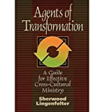 img - for [(Agents of Transformation: A Guide for Effective Cross-Cultural Ministry)] [Author: Sherwood G Lingenfelter] published on (May, 1996) book / textbook / text book