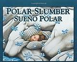 Polar Slumber/Sueno polar (Bilingual)