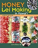 img - for Money Lei Making: A Step-By-Step Guide book / textbook / text book