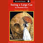 Seeing a Large Cat: The Amelia Peabody Series, Book 9 | [Elizabeth Peters]