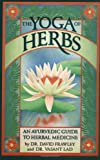 img - for The Yoga of Herbs: An Ayurvedic Guide to Herbal Medicine book / textbook / text book