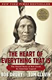 img - for The Heart of Everything That Is: The Untold Story of Red Cloud, An American Legend book / textbook / text book