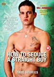 How To Seduce a Straight Boy [DVD]