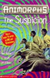 THE SUSPICION (ANIMORPHS S.) (0439012953) by K.A. APPLEGATE