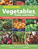 img - for Homegrown Vegetables, Fruits & Herbs: A Bountiful, Healthful Garden for Lean Times (Gardening) book / textbook / text book
