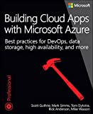 img - for Building Cloud Apps with Microsoft Azure: Best Practices for DevOps, Data Storage, High Availability, and More book / textbook / text book