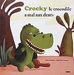 CROCKY LE CROCODILE A MAL AUX DENTS !...