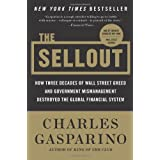 The Sellout: How Three Decades of Wall Street Greed and Government Mismanagement Destroyed the Global Financial System ~ Charles Gasparino