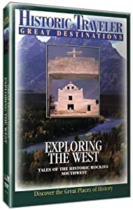 Historic Traveler: Exploring the West
