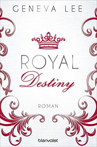 Royal Destiny: Roman (Die Royals-Saga 7)