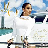 I Luh Ya Papi [feat. French Montana] [Explicit]