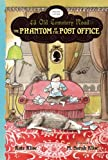 The Phantom of the Post Office (43 Old Cemetery Road) (0544022815) by Klise, Kate