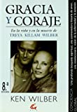 Gracia y Coraje (Spanish Edition) (8488242255) by Wilber