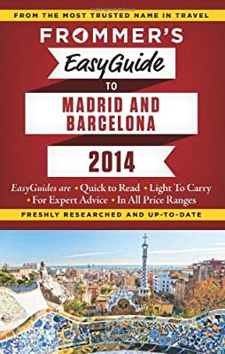 Frommer's EasyGuide to Madrid and Barcelona 2014 (Easy Guides)