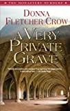 Donna Fletcher Crow A Very Private Grave (The Monastery Murders)