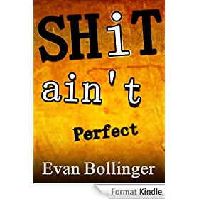 Shit Ain't Perfect: A Satirical Self Help for Living People (English Edition)
